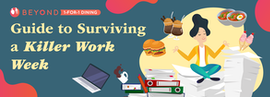 Guide to Surviving a Killer Work Week