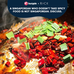 A Singaporean Who Doesn't Take Spicy Food is Not Singaporean. Discuss.