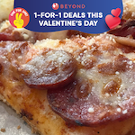 1-for-1 Deals this Valentine's Day