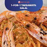 1-for-1 Takeaways: Halal