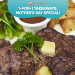 1-for-1 Takeaways: Mother's Day Special