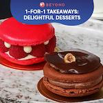 1-for-1 Takeaways: Delightful Desserts
