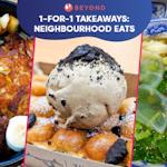 1-for-1 Takeaways: Neighbourhood Eats