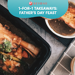 1-for-1 Takeaways: Father's Day Feast
