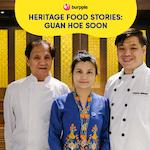 Heritage Food Stories: Guan Hoe Soon