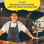 Heritage Food Stories: WANTON Seng's Noodle Bar