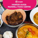 Hawker Guide: Maxwell Food Centre
