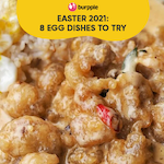 8 Egg Dishes To Try This Easter 2021